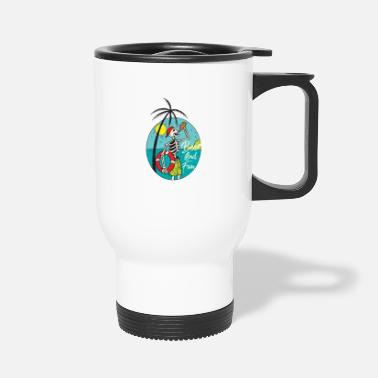 Weather Sunny Drink Beer And Fun Skeleton Giftidea - Travel Mug
