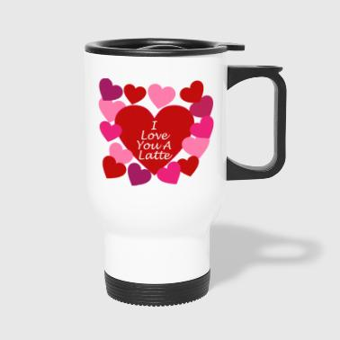 Love You A Latte - Travel Mug