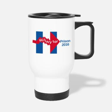 Crook Crooked Hillary For Prison 2016 Mug - Travel Mug