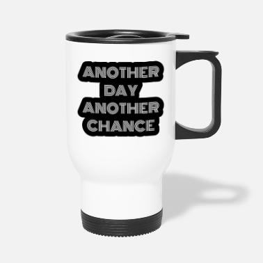 Week Another Day another chance - Travel Mug