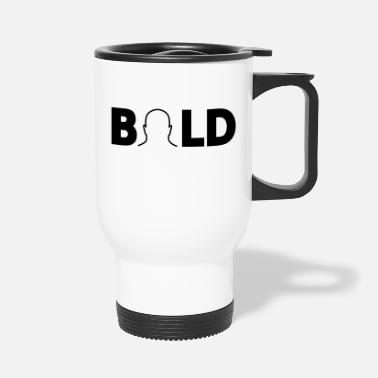 Bold BOLD - Travel Mug