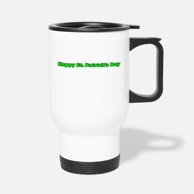 Green Text Happy St Patrick's day, Green text - Travel Mug