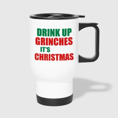 drink up grinches - Travel Mug