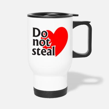 Steal Do not steal black - Travel Mug