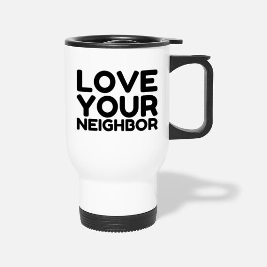 Heart Mugs & Drinkware - LOVE YOUR NEIGHBOR - Travel Mug white