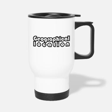 Geographic Geographical Location - Travel Mug