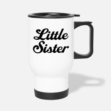 Little Sister Little Sister - Travel Mug