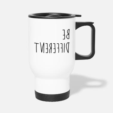 Different Be different - difference - Travel Mug
