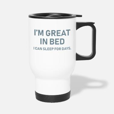 Bed Great In Bed - Travel Mug