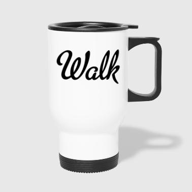 Walking WALK - Travel Mug