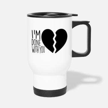 Over Done done with you - Travel Mug
