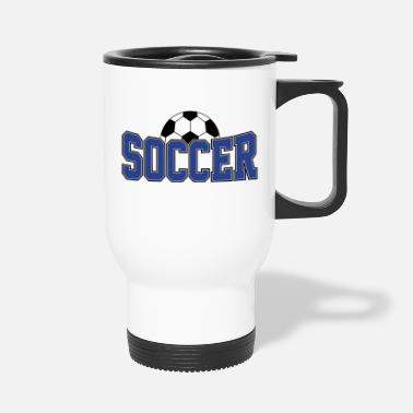 Soccer Ball Soccer Ball , Soccer Player, Soccer Ball - Travel Mug