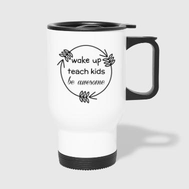Teaching - Travel Mug