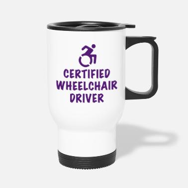Lol Certified wheelchair driver, wheelchair humor roll - Travel Mug