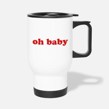 "Graphics Super Trendy French Fry graphics ""Oh Baby"" - Travel Mug"