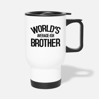 world s average ish brother - Travel Mug