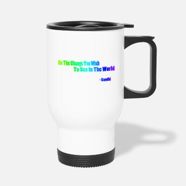 Motto Motto by Gandhi - Travel Mug