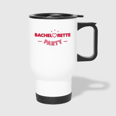 Bachelorette party - Travel Mug