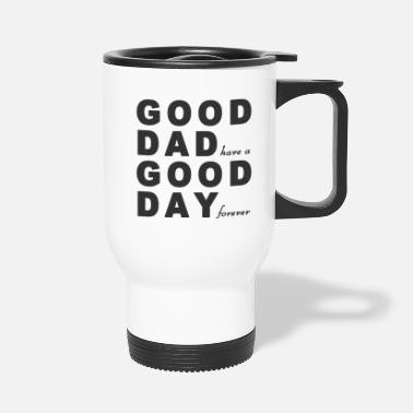 Good Day GOOD DAD GOOD DAY - Travel Mug