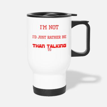 Oil Im Not Antisocial Id Just Rather Oil Rig Working - Travel Mug