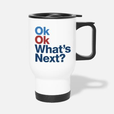 What's Next - Travel Mug