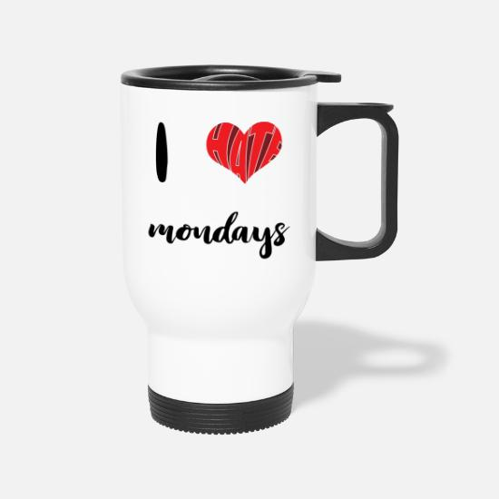 Love Mugs & Drinkware - I hate mondays | Job | Working | Heart | Present - Travel Mug white