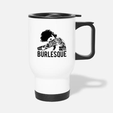 Burlesque burlesque - Travel Mug