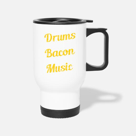 "Instrument Mugs & Drinkware - Drumming Shirt For Drummers ""Drums Are The Bacon - Travel Mug white"