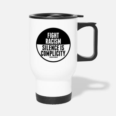 Fight Racism Quote - Travel Mug