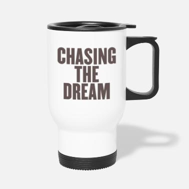 Dream Dream Dream Dream - Travel Mug