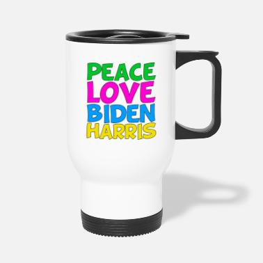 Peace Love Biden Harris - Travel Mug