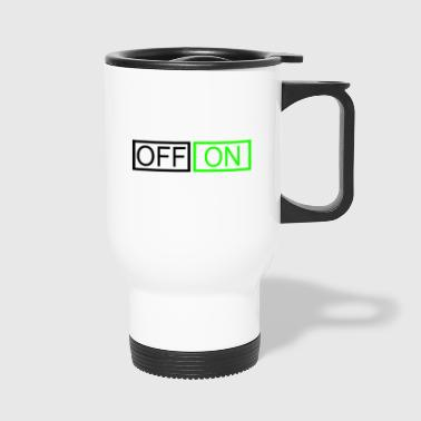 OFF or ON - Travel Mug
