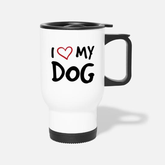 i love my dog quote gift Travel Mug - white