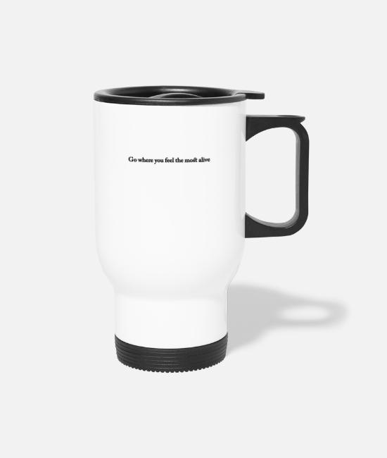 Quote Mugs & Cups - Alive - Travel Mug white