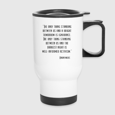 Anonymous Quote - Travel Mug