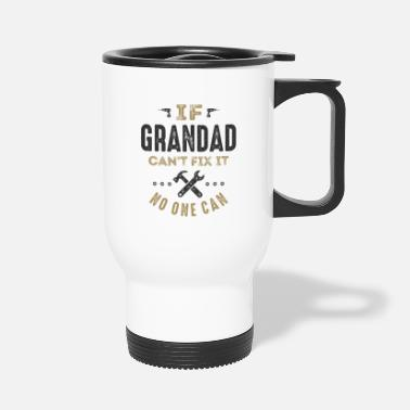 Grandad Grandad Can Fix It! T-shirt - Travel Mug