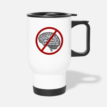 Idiocracy Idiocracy No Brain New - Travel Mug