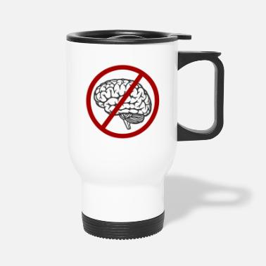 Idiocracy Idiocracy No Brain - Travel Mug