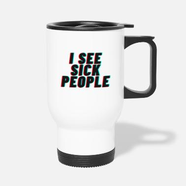 I See Sick People - Travel Mug