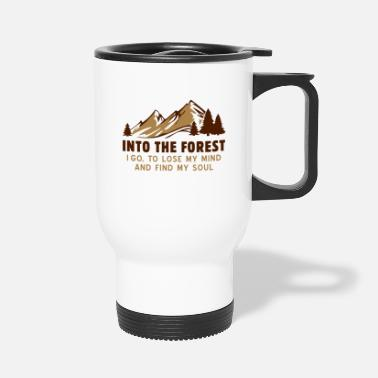 Forest into the forest i go - Travel Mug