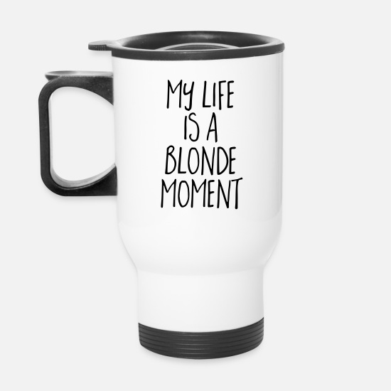 Funny Mugs & Drinkware - Blonde Moment Funny Quote - Travel Mug white
