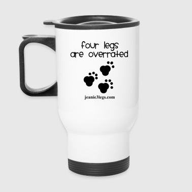 Jeanie Paw Prints Four Legs Are Overrated - Travel Mug