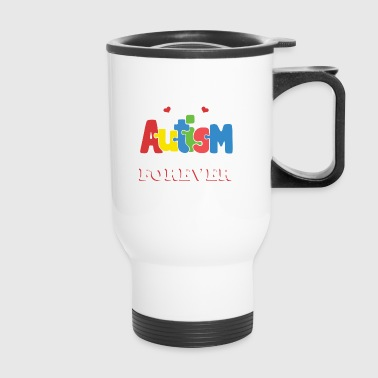 We love someone with autism and It's forever - Travel Mug