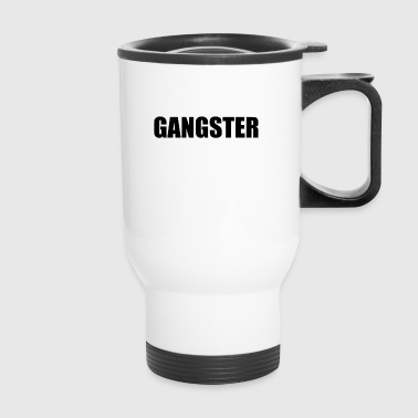 GANGSTER - Travel Mug