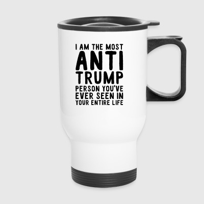 Anti Trump - Travel Mug