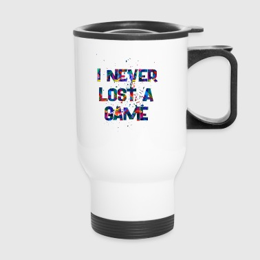 I never lost a game - Travel Mug