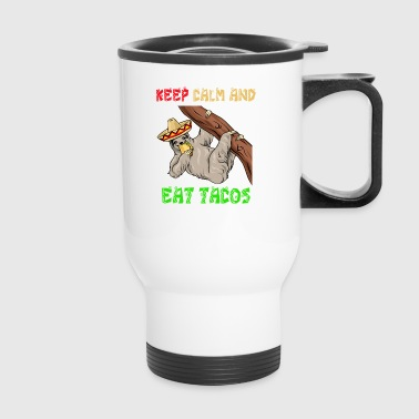 Keep Calm And Eat Tacos - Cinco De Mayo Sloth - Travel Mug