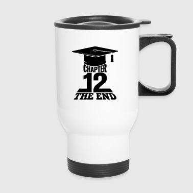 High School Graduation Chapter 12 The End - Travel Mug