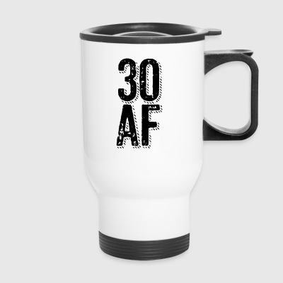30 AF - 30th birthday gift - Travel Mug
