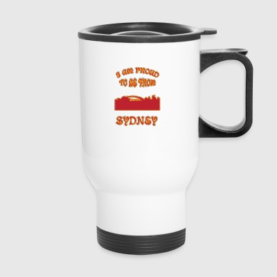 SYDNEY I am proud to be from - Travel Mug